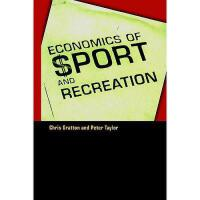 【预订】The Economics of Sport and Recreation: An Economic