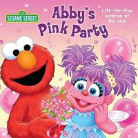 Abby's Pink Party (Sesame Street) 英文原版 芝麻街:阿比的粉红派对 纸板翻翻书