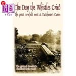 【中商海外直订】The Day the Whistles Cried: The Great Cornfield Mee