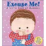 Excuse Me!: A Little Book of Manners 英文原版 抱歉:礼仪儿童翻翻书 低幼认知启蒙