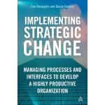 【预订】Implementing Strategic Change: Managing Processes and I