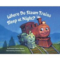 【预订】Where Do Steam Trains Sleep at Night?