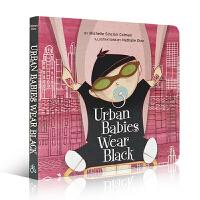 进口英文原版 Urban Babies Wear Black 城市的婴儿穿黑色0-1-2-3-4岁纸板书撕不烂儿童入门