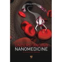 【预订】Understanding Nanomedicine: An Introductory