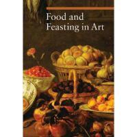 【预订】Food and Feasting in Art