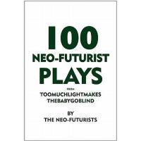 【预订】100 Neo-Futurist Plays: From Too Much Light Makes