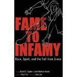 【预订】Fame to Infamy: Race, Sport, and the Fall from