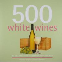 【预订】500 White Wines: The Only White Wine Compendium