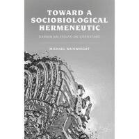 【预订】Toward a Sociobiological Hermeneutic: Darwinian