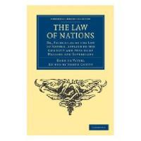 The Law of Nations: Or, Principles of the Law of Nature,
