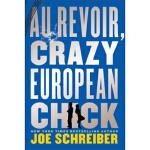 【全新直发】Au Revoir,Crazy European Chick Joe Schreiber 97805478