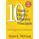 【预订】Ten Traits of Highly Effective Principals: From Good