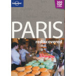 Paris Rediscovered 1 孤独星球旅行指南系列重新发现巴黎巴黎是世界著名的时尚与浪漫之都,利尔克曾说过