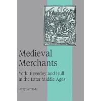 【预订】Medieval Merchants: York, Beverley and Hull in the