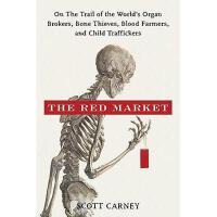 【预订】The Red Market: On the Trail of the World's Organ