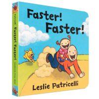 英文原版绘本 Faster! Faster! 名家Leslie Patricelli 儿童启蒙早教益智纸板书幼儿启蒙认