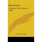 【预订】Borderland: A Country Town Chronicle (1890)