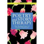 【预订】Poetry and Story Therapy: The Healing Power of