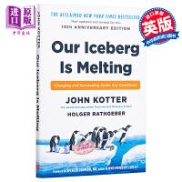 【中商原版】冰山在融化 英文原版 Our Iceberg is Melting: Changing and Succeeding Under Any Conditions John Kotter