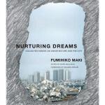 【预订】Nurturing Dreams: Collected Essays on Architecture
