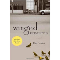 【全新正版】Winged Creatures: A Novel Roy Freirich 9780312378950