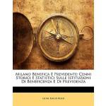 【预订】Milano Benefica E Previdente: Cenni Storici E Statistic