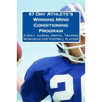 【预订】67 Day Athlete's Winning Mind Conditioning Program: A D