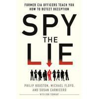 【预订】Spy the Lie: Former CIA Officers Teach You How to