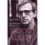 【预订】The Reluctant Film Art of Woody Allen