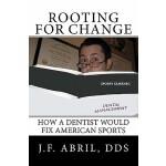 【预订】Rooting for Change: How a Dentist Would Fix American Sp