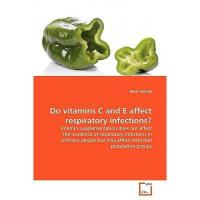 【预订】Do Vitamins C and E Affect Respiratory Infections?