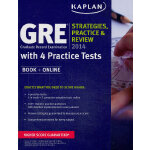 KAPLAN GRE 2014 STRATEGIES, PRACTICE, AND REVIEW WITH 4 PRA