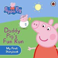 粉红猪小妹:猪爸爸快乐跑【现货】英文原版童书 Peppa Pig: Daddy Pig's Fun Run: My F