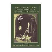 【预订】The Golden Age of Dutch Painting in Historical
