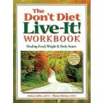 【预订】The Don't Diet, Live-It! Workbook: Healing Food, Weight