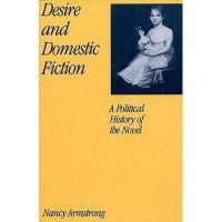 【预订】Desire and Domestic Fiction: A Political History of
