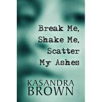 【预订】Break Me, Shake Me, Scatter My Ashes