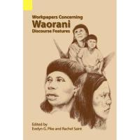 【预订】Workpapers Concerning Waorani Discourse Features
