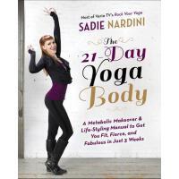 【预订】The 21-Day Yoga Body A Metabolic Makeover and Life-Styl