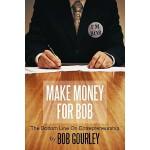 【预订】Make Money for Bob: The Bottom Line on Entrepreneurship