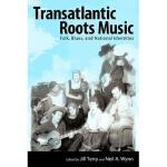 【预订】Transatlantic Roots Music: Folk, Blues, and National