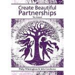 【预订】Create Beautiful Partnerships