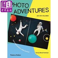 【中商原版】照片历险PhotoAdventures Don't takephotos, make photos!