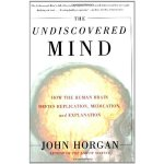 The Undiscovered Mind: How the Human Brain Defies Replicati