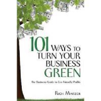【预订】101 Ways to Turn Your Business Green: The Business