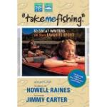 【预订】Take Me Fishing: 50 Great Writers on Their Favorite