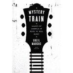 【全新直发】Mystery Train Images of America in Rock 'n' Rol Greil