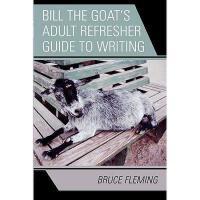 【预订】Bill the Goat's Adult Refresher Guide to Writing