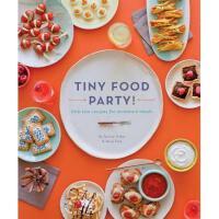 【预订】Tiny Food Party!: Bite-Size Recipes for Miniature