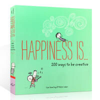 英文原版 Happiness Is . . . 200 Ways to Be Creative 幸福是...200种创